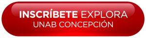 Botón de Inscripción Explora la Unab Concepción